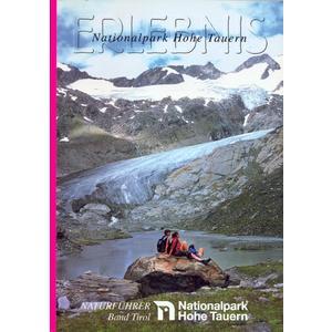 Erlebnis Nationalpark Hohe Tauern. Naturführer und Programmvorschläge... / Tirol
