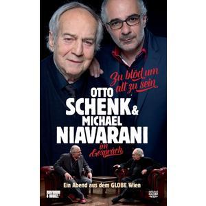 Schenk,Otto/Niavarani,Michael - Zu blöd um alt zu sein: Otto Schenk & Michael Niav - 1 DVD