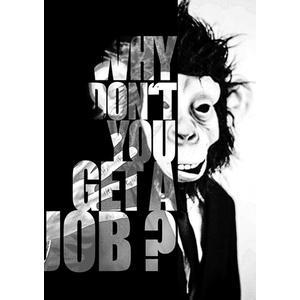 Why don't you get a Job?