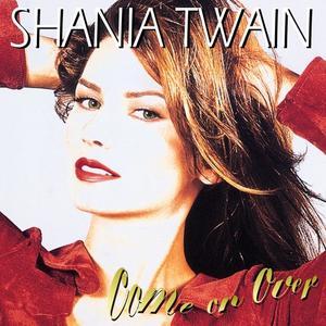 Come On Over / Twain,Shania