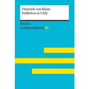 Erdbeben in Chili von Heinrich von Kleist: Lektüreschlüssel mit Inhaltsangabe, Interpretation, Prüfungsaufgaben mit Lösungen, Lernglossar. (Reclam Lektüreschlüssel XL)