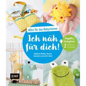 Ich näh für dich! – Alles für das Babyzimmer: Niedliche Mobiles, Rasseln, Spieluhren und mehr nähen
