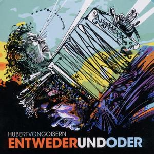 GOISERN,HUBERT VON - ENTWEDER UND ODER - 1 CD