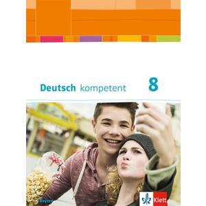 Deutsch kompetent 8. Ausgabe Bayern