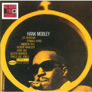 Mobley,Hank - No Room For Squares - 1 CD