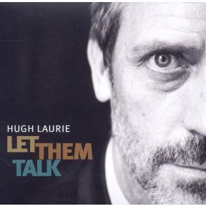 Laurie,Hugh - Let Them Talk - 1 CD
