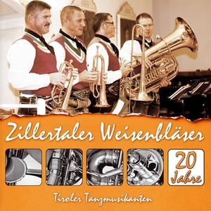 ZILLERTALER WEISENBLÄSER - 20 JAHRE - 1 CD