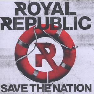 Royal Republic - Save The Nation - 1 CD