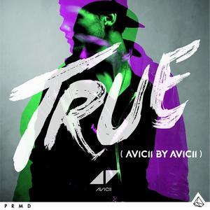 TRUE (AVICII BY AVICII) / Avicii