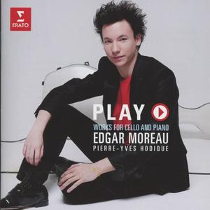 PLAY(WORKS FOR CELLO AND PIANO) / MOREAU,EDGAR/HODIQUE,PIERRE-YVES