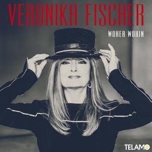 Fischer,Veronika - Woher Wohin - 1 CD