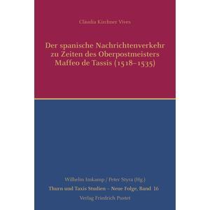 Der spanische Nachrichtenverkehr zu Zeiten des Oberpostmeisters Maffeo de Tassis (1518-1535)