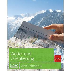 Alpin-Lehrplan 6: Wetter und Orientierung