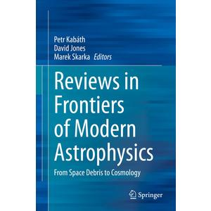 Reviews in Frontiers of Modern Astrophysics