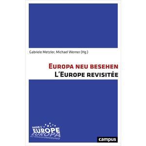 Europa neu besehen. L'Europe revisitée