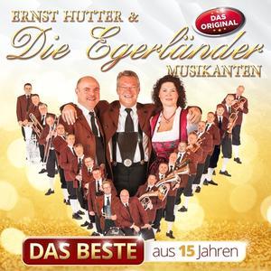 Hutter,Ernst & Die Egerländer Musikanten - Das Beste aus 15 Jahren - 1 CD