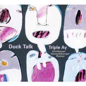 Triple Ay - Duck Talk - 1 CD