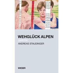 Wehglück Alpen