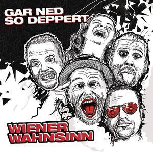 Wiener Wahnsinn - Gar ned so deppert - 1 CD
