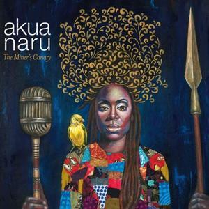 Akua Naru - The Miner's Canary - 1 Vinyl-LP