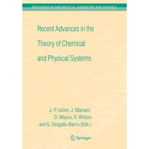 Recent Advances in the Theory of Chemical and Physical Systems