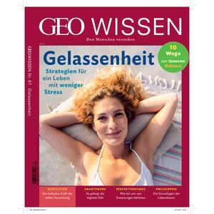 GEO Wissen / GEO Wissen mit DVD 67/2020 - Gelassenheit