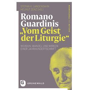 """Romano Guardinis """"Vom Geist der Liturgie"""""""