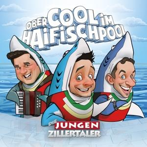 jungen Zillertaler,Die - Obercool im Haifischpool - 1 CD