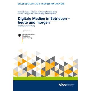 Digitale Medien in Betrieben – heute und morgen