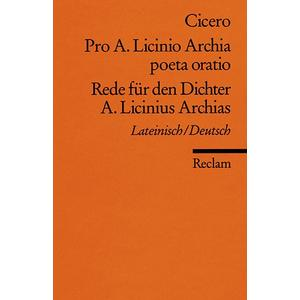 Pro A. Licinio Archia poeta oratio / Rede für den Dichter A. Licinius Archias