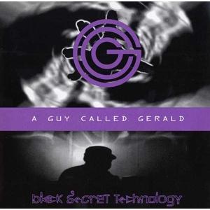 A Guy Called Gerald - Black secret technology - 1 CD