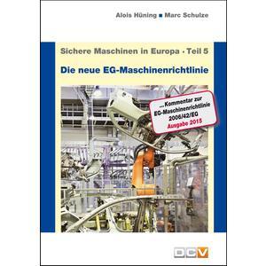 """Sichere Maschinen in Europa - Teil 5 - Die """"neue"""" EG-Maschinenrichtlinie"""