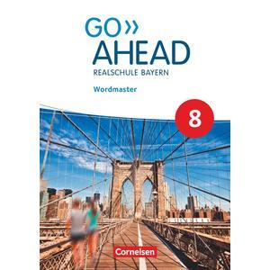 Go Ahead - Realschule Bayern 2017 - 8. Jahrgangsstufe