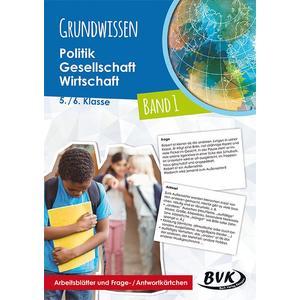 Grundwissen Politik – Gesellschaft – Wirtschaft