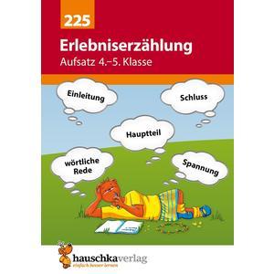 Erlebniserzählung. Aufsatz 4./5. Klasse, A5- Heft