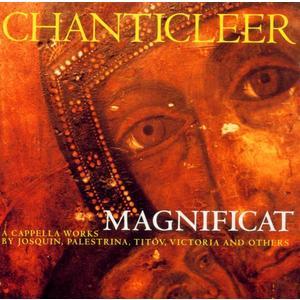 Magnificat-A Capella W / Chanticleer