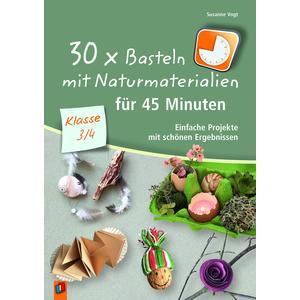 30 x Basteln mit Naturmaterialien für 45 Minuten – Klasse 3/4