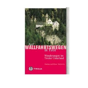 Auf Wallfahrtswegen in Tirol