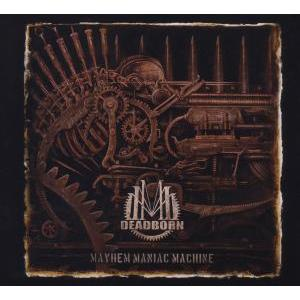Deadborn - Mayhem Maniac Machine - 1 CD