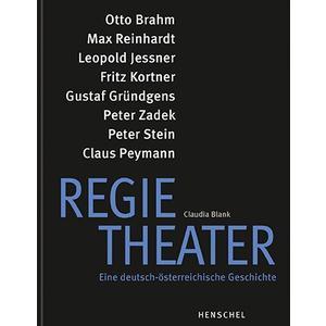 Regietheater. Eine deutsch-österreichische Geschichte