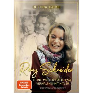 Romy Schneider Meine Mutter hatte k e i n Verhältnis mit Hitler