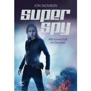 Superspy. Mit einem Fuß im Desaster