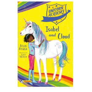 Unicorn Academy #4: Isabel und Cloud