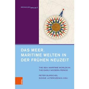 Das Meer. Maritime Welten in der Frühen Neuzeit