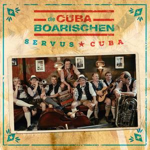 CubaBoarischen,Die - Servus Cuba! - 1 CD