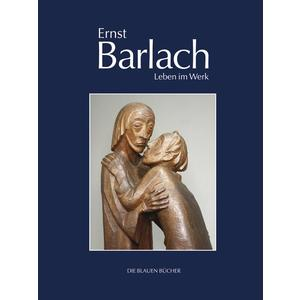 Ernst Barlach – Leben im Werk
