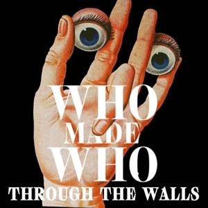 WhoMadeWho - Through The Walls - 1 CD