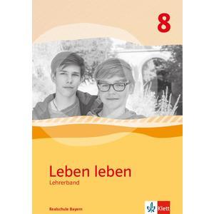 Leben leben 8. Ausgabe Bayern Realschule