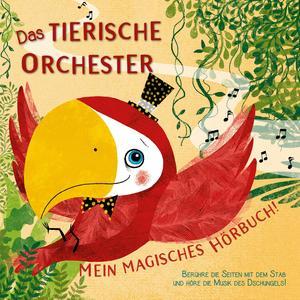 Das tierische Orchester