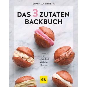 Das 3-Zutaten-Backbuch